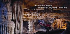 Fantastic Caverns - America's Only Ride Thru Cave! ... Springfield, Missouri, U.S.A. I've been here...it was so cool to see all the stalagmites and stalagtites and hear about what the caves were used for in the past!
