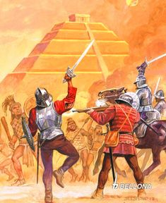 Conquistador, Renaissance, Lead Adventure, Aztec Culture, Illustrations, Modern Warfare, Military History, 16th Century, American Art