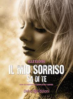 Romance and Fantasy for Cosmopolitan Girls: Segnalazione: IL MIO SORRISO SA DI TE di Elle Eloi...
