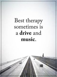 Best therapy sometimes is a drive and music.