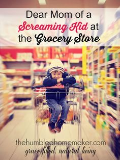 I want you mamas there to feel encouraged. This is for the mom with a screaming kid at the grocery store.