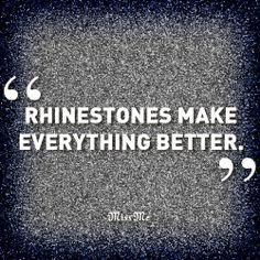 Rhinestones make everything better. xo
