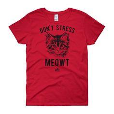 Don't Stress Meowt - Women's Funny T-Shirt