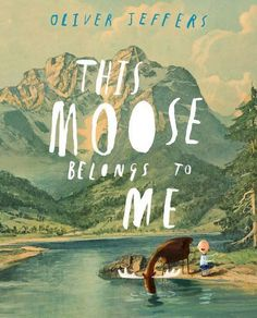 This Moose Belongs To Me by Oliver Jeffers is a lovely book. The paintings are fantastic, so are the other books and stories by Oliver Jeffers. Oliver Jeffers, Book Cover Design, Book Design, Ep Logo, New Books, Books To Read, Album Jeunesse, Book Creator, Children's Picture Books