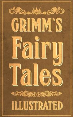 Grimm's Fairy Tales: Complete and Illustrated by [Grimm, Jacob, Grimm, Wilhelm, Books, Maplewood]
