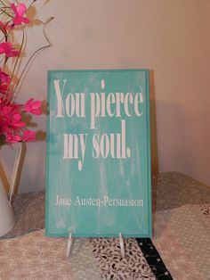 quote board (The longer version of this Jane Austen quotation is already pinned)