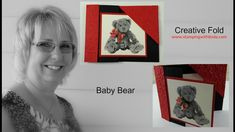 Baby Bear Creative Fold - cute fold but I think I would put the corner piece on after affixing the inside piece to write/stamp on.