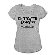 This is the best! Cool Kindergarten Teacher t-shirt  So funny, but true!