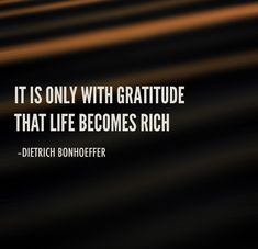 Dietrich Bonhoeffer, Thanksgiving Blessings, How To Become Rich, Give Thanks, Gratitude, Blessed, Thankful, Life, How To Become Wealthy