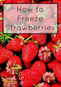 How to freeze strawberries - Keeping Life Sane