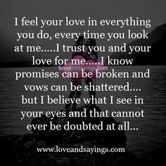 I trust you and your love for me Love My Wife Quotes, Soulmate Love Quotes, True Love Quotes, Husband Quotes, Love Yourself Quotes, Trust Yourself, Romantic Love Messages, Romantic Love Quotes, Love You Hubby