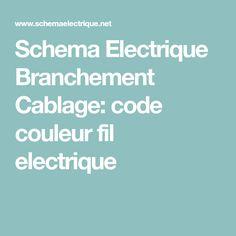 Schema Electrique Branchement Cablage: Code Couleur Fil Electrique