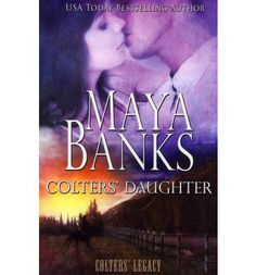 Maya Banks Books | ... ' Daughter ( Colters' Legacy ) (Paperback) By (author) Maya Banks