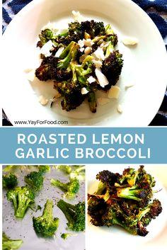 Roasted Lemon Garlic Broccoli — Yay! For Food