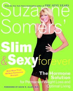 Suzanne Somers' Slim and Sexy Forever: The Hormone Solution for Permanent Weight Loss and Optimal Living $5.00