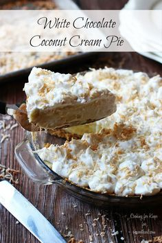 White Chocolate Coconut Cream Pie. Yes Please!