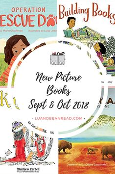 Mini reviews of brand new September and October 2018 picture books