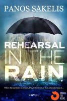 Rehearsal in the Rain, an ebook by Panos Sakelis at Smashwords