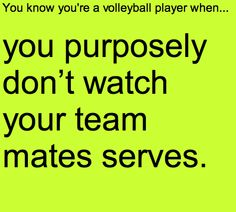 you know they are gonna have a awesome serve! and you want to watch the poor girl that has to pass that awesome serve! Volleyball Jokes, Volleyball Problems, Volleyball Workouts, Coaching Volleyball, Volleyball Pictures, Beach Volleyball, Volleyball Gifts, Girls Basketball, Girls Softball