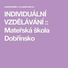 INDIVIDUÁLNÍ VZDĚLÁVÁNÍ :: Mateřská škola Dobřínsko