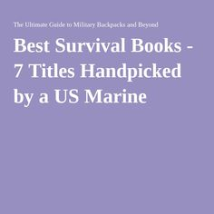 Best Survival Books - 7 Titles Handpicked by a US Marine