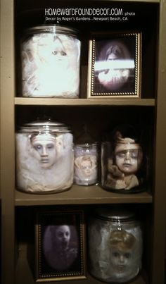 I saw this effect at Roger's Gardens in Newport Beach, CA - CREEPY! Would be simple to replicate with doll heads, netting, and glass canister jars.    http://homewardfounddecor.blogspot.com/2013/10/thats-scary-baby.html