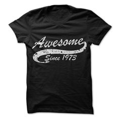 Grab one of these stylish Awesome T Shirts http://www.sunfrogshirts.com/Awesome-since-1973.html?6199