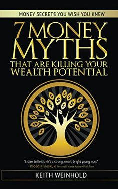"7 Money Myths That Are Killing Your Wealth Potential:   Think getting your money to work for you will create wealth? It won't.  Did you think that compound interest was going to make you rich? It hasn't.  Believe that ""millionaires have got it made""? They don't.  Think home equity is a smart investment? It's unsafe and its rate of return is always zero.    These are merely four money myths.    Learn the money secrets you wish you knew. There is no reason to delay gratification in your ..."