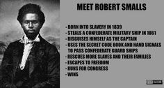 Holy Fuck what a bad ass :). Related: Robert Smalls biography