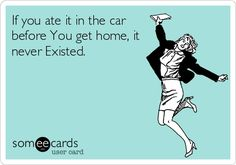 If you ate it in the car before You get home, it never Existed. #weightlosssmoothies