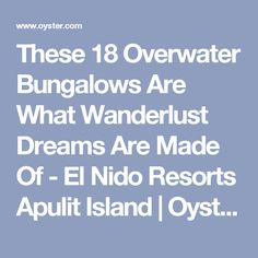 These 18 Overwater Bungalows Are What Wanderlust Dreams Are Made Of - El Nido Resorts Apulit Island | Oyster.com
