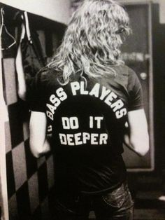 bass players do it deeper. #hahaha so many of my friends are musicians, this is great,