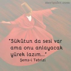 Sükutun da sesi var ama onu anlayacak yürek lazım... Şems-i Tebrizi Wisdom Quotes, Book Quotes, Life Quotes, Great Inspirational Quotes, Words Worth, Poetry Books, Sufi, Meaningful Words, Quotes About God
