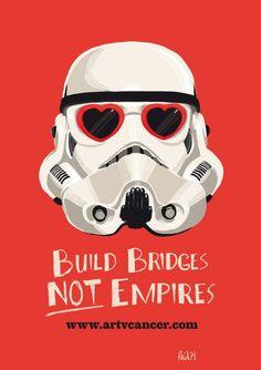 build bridges not empires...  #geekitude