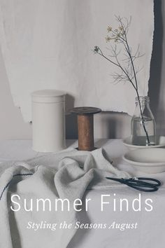 Summer Finds Styling the Seasons August A story with a nod to the changes in light as the month moves from the later days of Summer into the paler yellow tinted tones of September. All the images featured are full of items brought back from my holidays to create