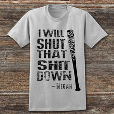 The Walking Dead I will shut that shit down Tshirt unisex Lucille Bat Tshirt Barbed Wire Negan by somanygreatthings on Etsy