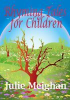 Rhyming Tales for Children, an ebook by Julie Meighan at Smashwords