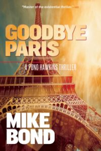 Mike Bond on Tour: Goodbye Paris Books To Read, My Books, City Press, Website Sign Up, The Vanishing, Most Beautiful Cities, Special Forces, Live Long, Prison