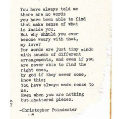 You have always made sense to me, even what I didn't understand