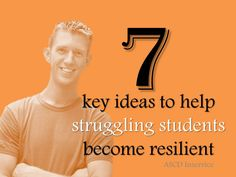 Building Resiliency in Struggling Students: 7 Key Ideas from Research  by Bryan Harris, ASCD InService