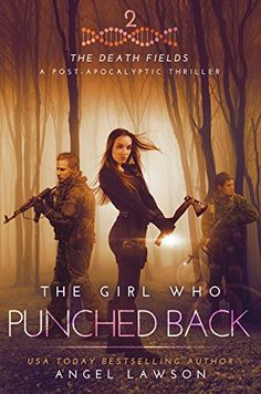The Girl Who Punched Back: The Death Fields 2 by Angel Lawson (2016) - - - Hope for a cure is dampened by the growing society Jane has developed. Armed troops fill The Fort, and the only way Alex knows how to keep an eye on her sister is by joining the elite Fighter army led by Wyatt, a mercenary and deadly soldier. Some days, Alex considers him a friend. The rest of the time, she's unsure where his loyalties lie. The truth is, Alex isn't always sure about herself, either.