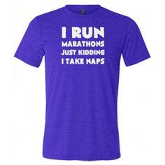 53ce88f5 I Run Marathons Just Kidding I Take Naps Mens. Mens Workout ShirtsFunny ...