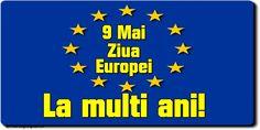 9 Mai Ziua Europei La multi ani! 9 Mai