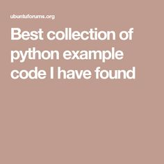 Best collection of python example code I have found