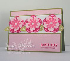 handmade birthday card ...Petal Pizzazz by Jenn D ... pretty pairing of  pinks with green accents for leaves, base card and mat lines ... delightful stamped, cut and layered flowers ... Stampin' Up!