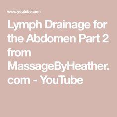 Lymph Drainage for the Abdomen Part 2 from MassageByHeather.com - YouTube
