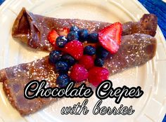 Rita's Recipes: Chocolate Crepes with Fresh Berries