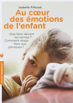 Au coeur des émotions des enfants - Isabelle Filliozat