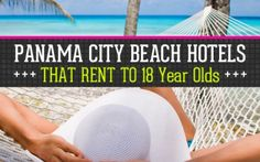 Panama City Beach Hotels That Rent to 18 Year Olds