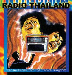 RADIO THAILAND : TRANSMISSIONS FROM THE TROPICAL KINGDOM